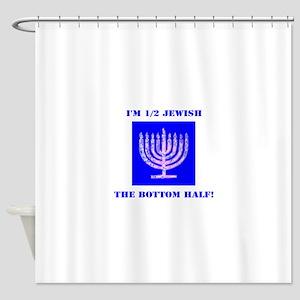 Funny Half Jewish the Bottom 1/2 Shower Curtain
