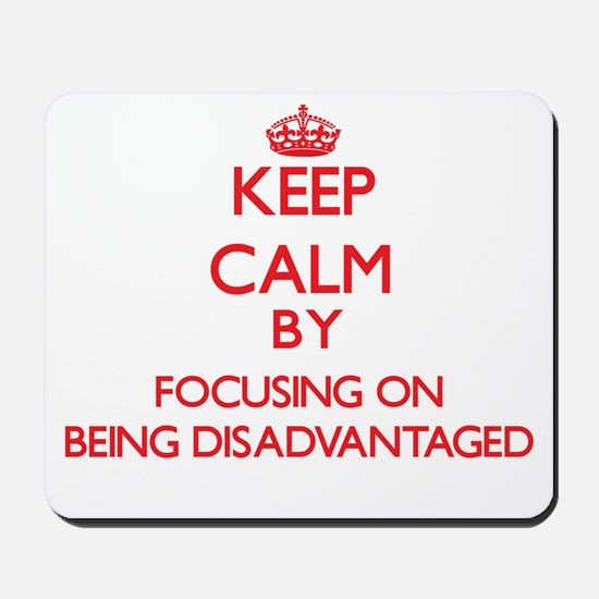 Being Disadvantaged Mousepad