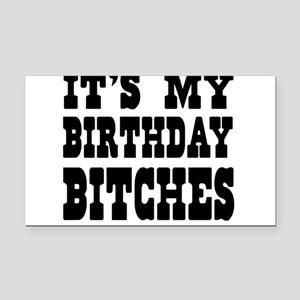 It's My Birthday Bitches Rectangle Car Magnet