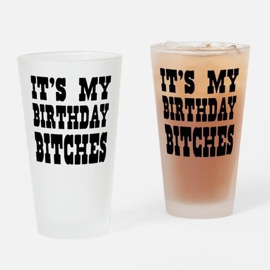 It's My Birthday Bitches Drinking Glass