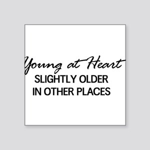 Young at Heart, Slightly Older in Other Places Sti