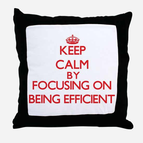 BEING EFFICIENT Throw Pillow