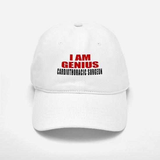 I Am Genius Cardiothoracic surgeon Baseball Baseball Cap