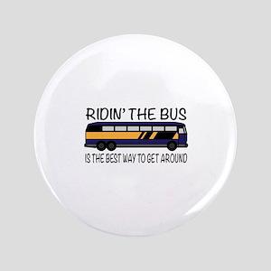 """Ridin the Bus 3.5"""" Button"""