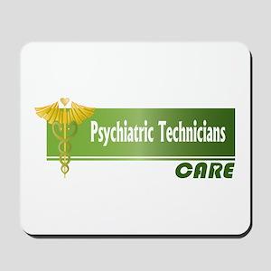 Psychiatric Technicians Care Mousepad