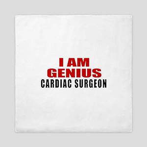 I Am Genius Cardiac Surgeon Queen Duvet