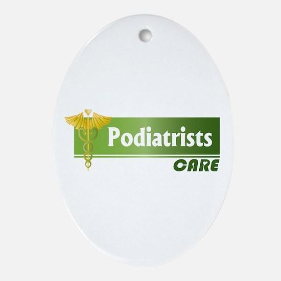 Podiatrists Care Oval Ornament