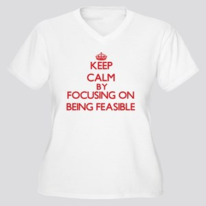 Being Feasible Plus Size T-Shirt