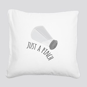 Just A Pinch Square Canvas Pillow