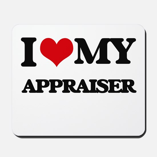 I love my Appraiser Mousepad
