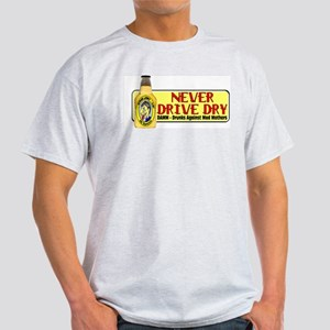Never Drive Dry Light T-Shirt