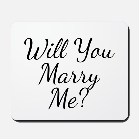 Will You Marry Me? Mousepad