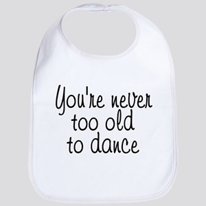 You're never too old - Bib