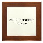 Fuhgeddabout Chase Framed Tile