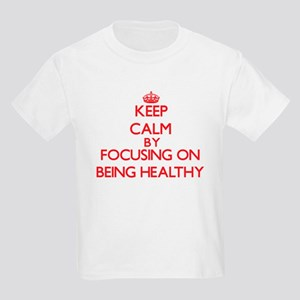 Being Healthy T-Shirt