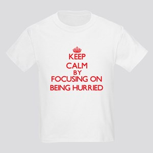 Being Hurried T-Shirt