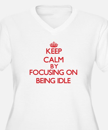 Being Idle Plus Size T-Shirt