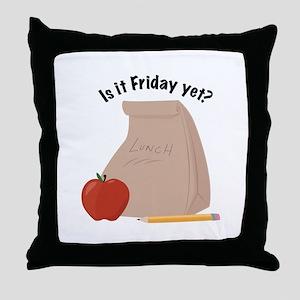 Friday Yet? Throw Pillow