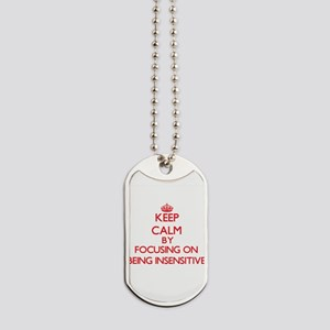 Being Insensitive Dog Tags