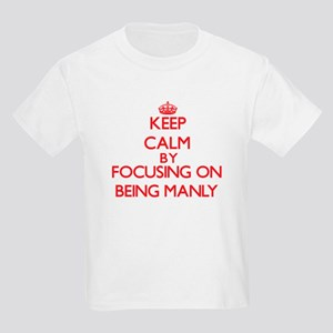 Being Manly T-Shirt