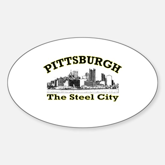 Pittsburgh . . . The Steel Ci Oval Decal