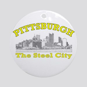 Pittsburgh . . . The Steel Ci Ornament (Round)
