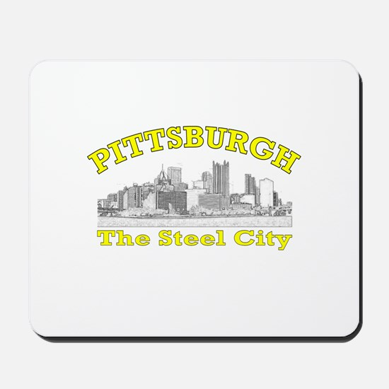 Pittsburgh . . . The Steel Ci Mousepad