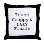 Team Crappy Lazy Finale Throw Pillow