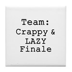 Team Crappy Lazy Finale Tile Coaster