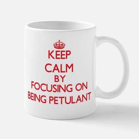 Being Petulant Mugs
