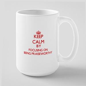Being Praiseworthy Mugs