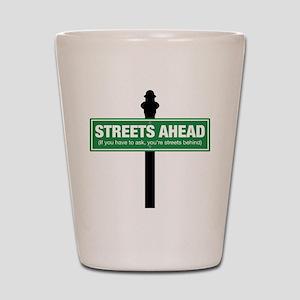 Streets Ahead Shot Glass