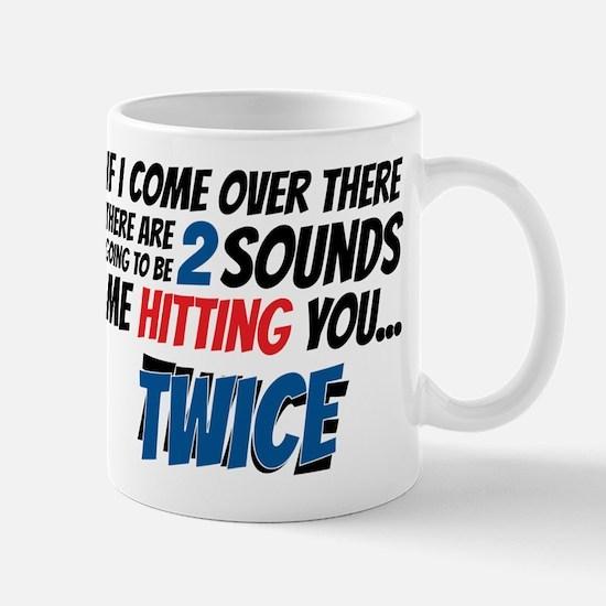 Me Hitting You Twice Mug