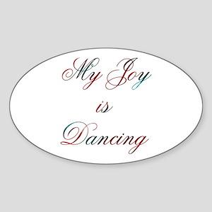 My Joy is Dancing Design #400 Oval Sticker