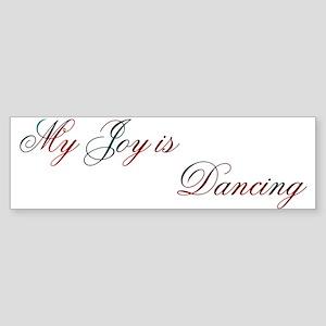 My Joy is Dancing Design #400 Bumper Sticker