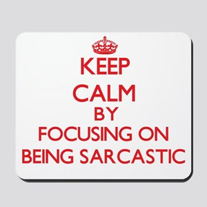 Being Sarcastic Mousepad