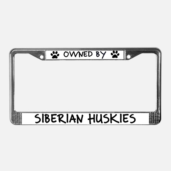 Owned by Siberian Huskies License Plate Frame