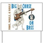 Chase On Bass Yard Sign