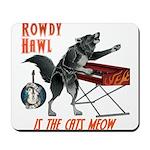 Rowdy Hawl Mousepad