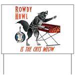Rowdy Hawl Yard Sign