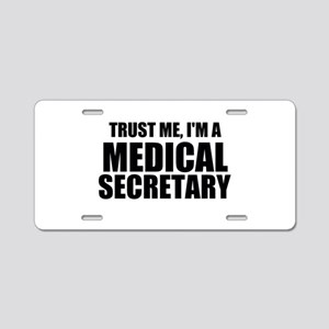 Trust Me, I'm A Medical Secretary Aluminum License