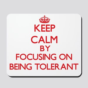 Being Tolerant Mousepad