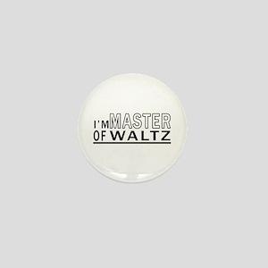 I Am Master Of Waltz Mini Button