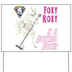 Foxy Roxy Yard Sign