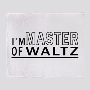 I Am Master Of Waltz Throw Blanket