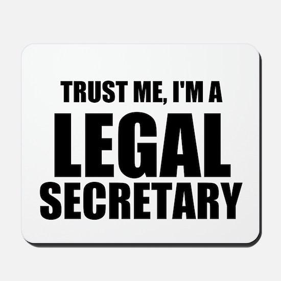 Trust Me, I'm A Legal Secretary Mousepad