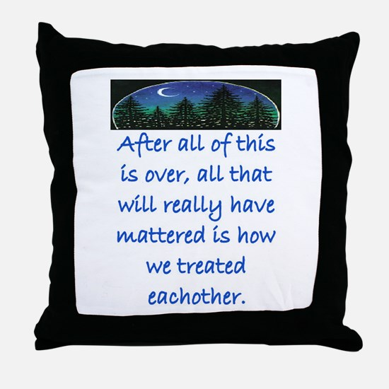 HOW WE TREAT EACH OTHER (SKYLINE) Throw Pillow