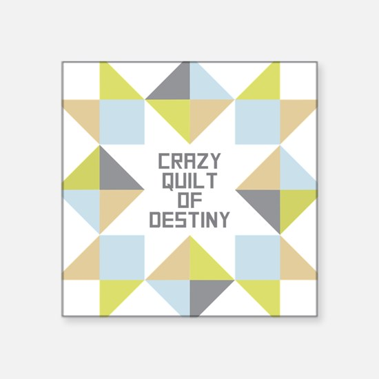 Crazy Quilt of Destiny Sticker