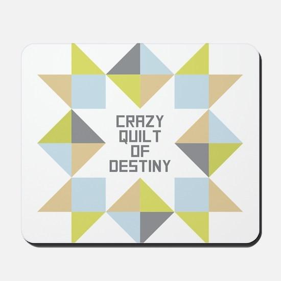 Crazy Quilt of Destiny Mousepad