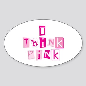 I Think Pink -Stacked Oval Sticker